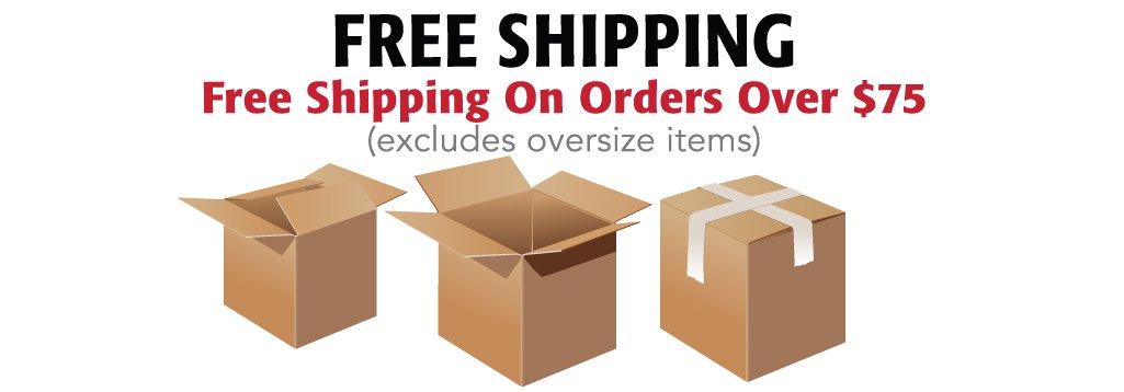Free Ground Shipping on nearly every order over 75 Dollars